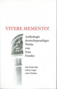 Vivere memento. Anthologie deutschsprachiger Werke von Ivan Franko