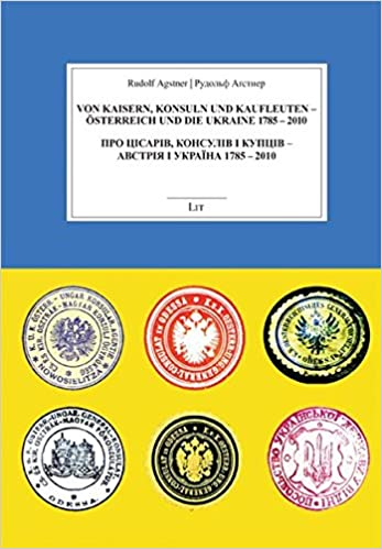 Von Kaisern, Konsuln und Kaufleuten – Österreich und die Ukraine 1785-2010